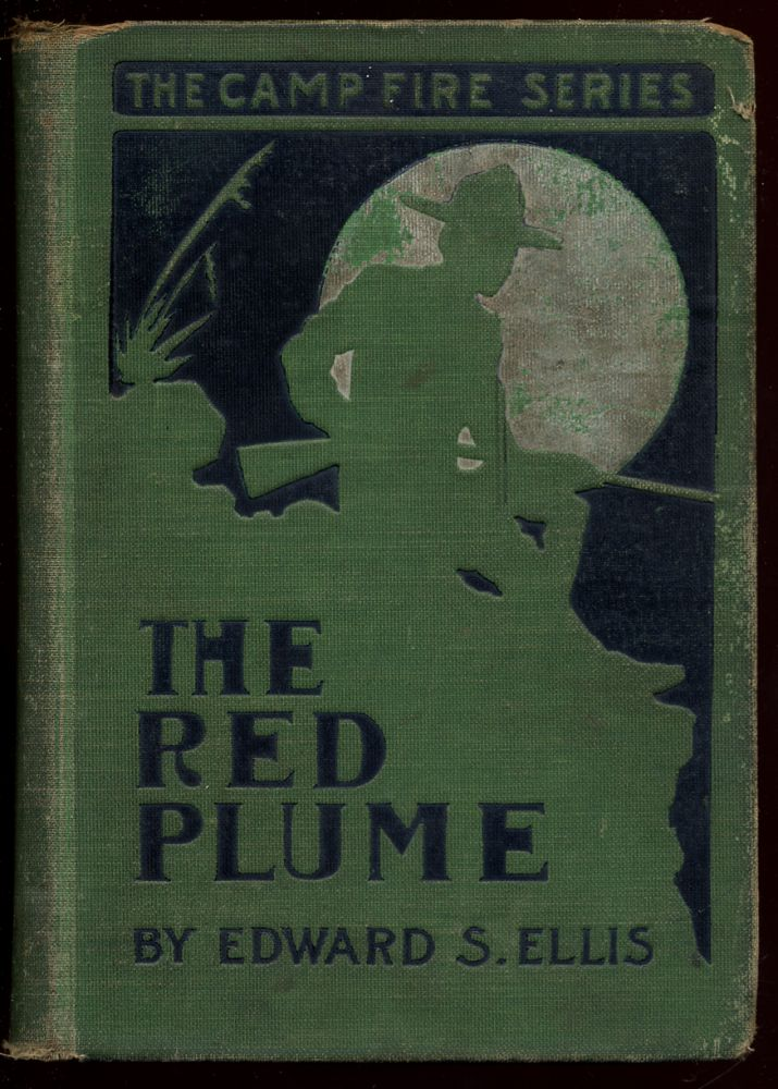 The Red Plume: The Camp Fire Series. Edward S. ELLIS.