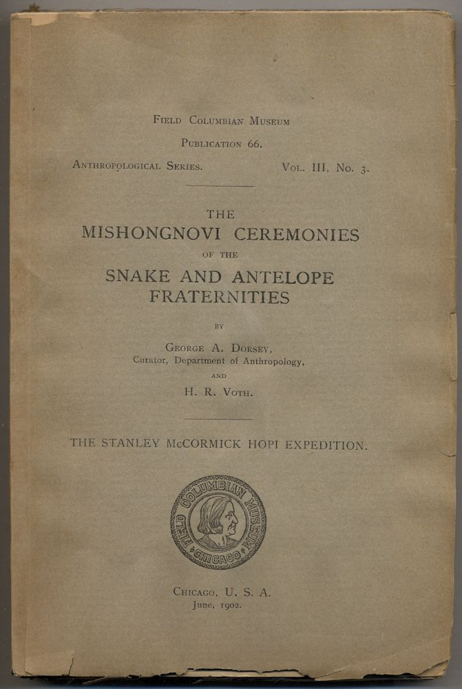 The Mishongnovi Ceremonies of the Snake and Antelope Fraternities. George A. DORSEY.