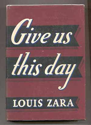Give Us This Day. Louis ZARA.