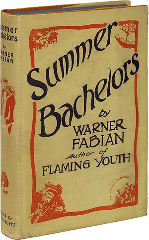 Summer Bachelors. Warner FABIAN, Samuel Hopkins Adams.