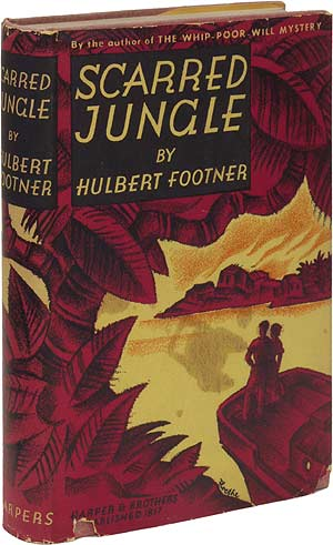 Scarred Jungle. Hulbert FOOTNER.