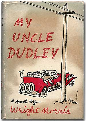 My Uncle Dudley. Wright MORRIS.