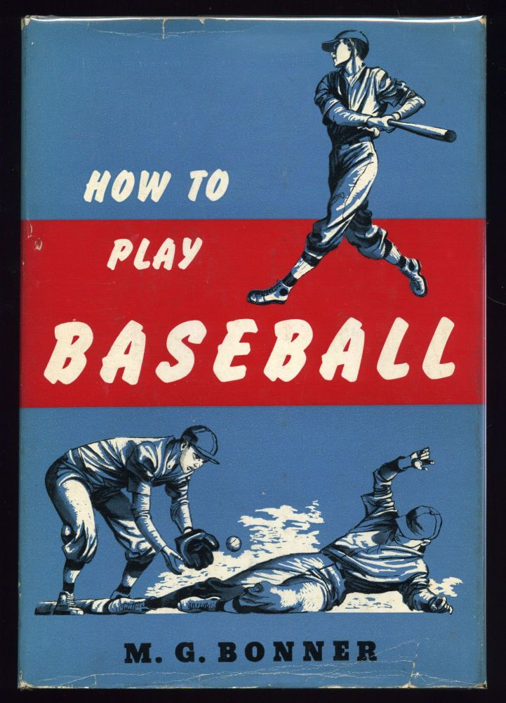 How To Play Baseball. M. G. BONNER.