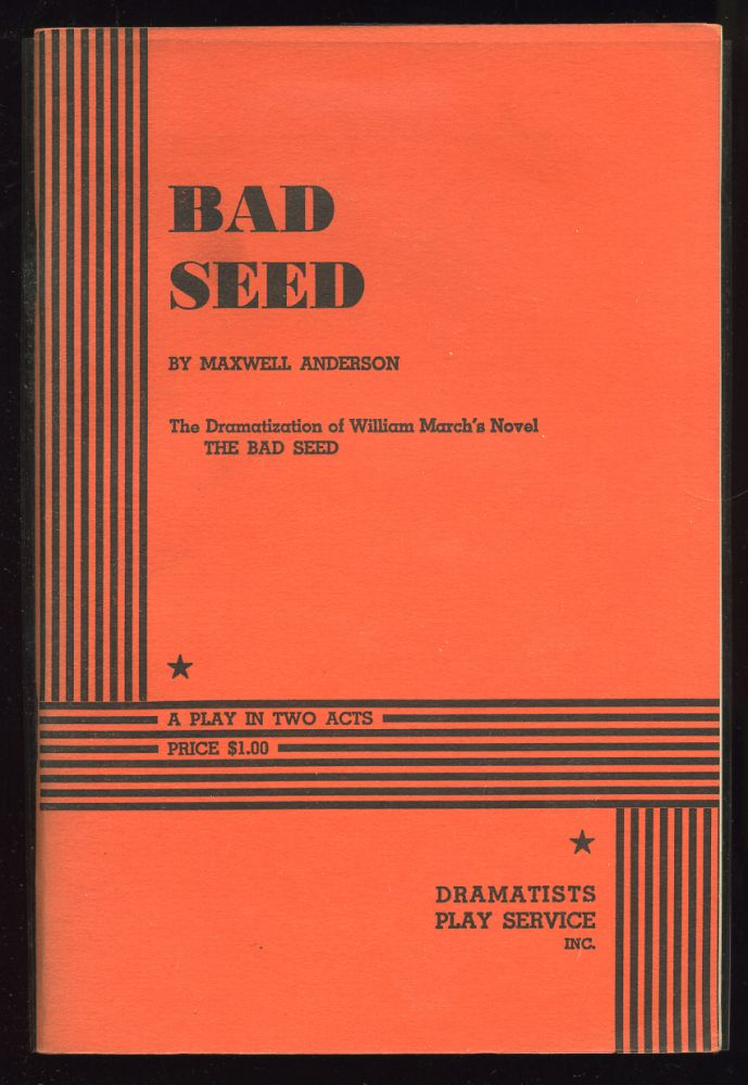Bad Seed. Maxwell ANDERSON.