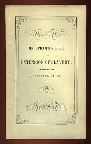 Mr. Upham's Speech on the Extension of Slavery: Together with the Ordinance of 1787