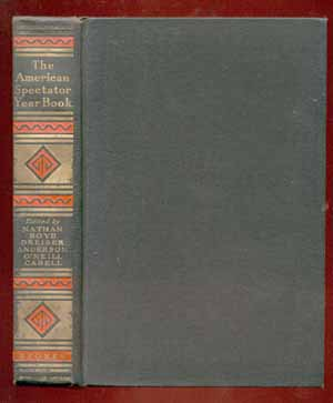 The American Spectator Year Book. George Jean NATHAN, James Branch, CABELL, Anderson, SHERWOOD, Theodore, DREISER, Ernest, BOYD, Eugene O'NEILL.