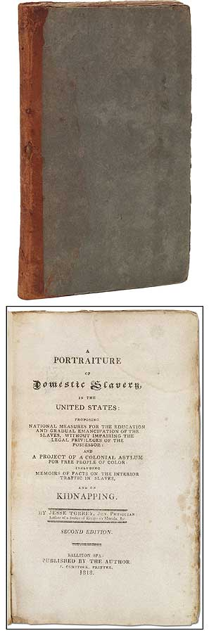 A Portraiture of Domestic Slavery, in the United States: Proposing National Measures for the Education and Gradual Emancipation of the Slaves, Without Impairing the Legal Privileges of the Possessor: and A Project of a Colonial Asylum for Free People of Color: Including Memoirs of Facts in the Interior Traffic in Slaves, and On Kidnapping