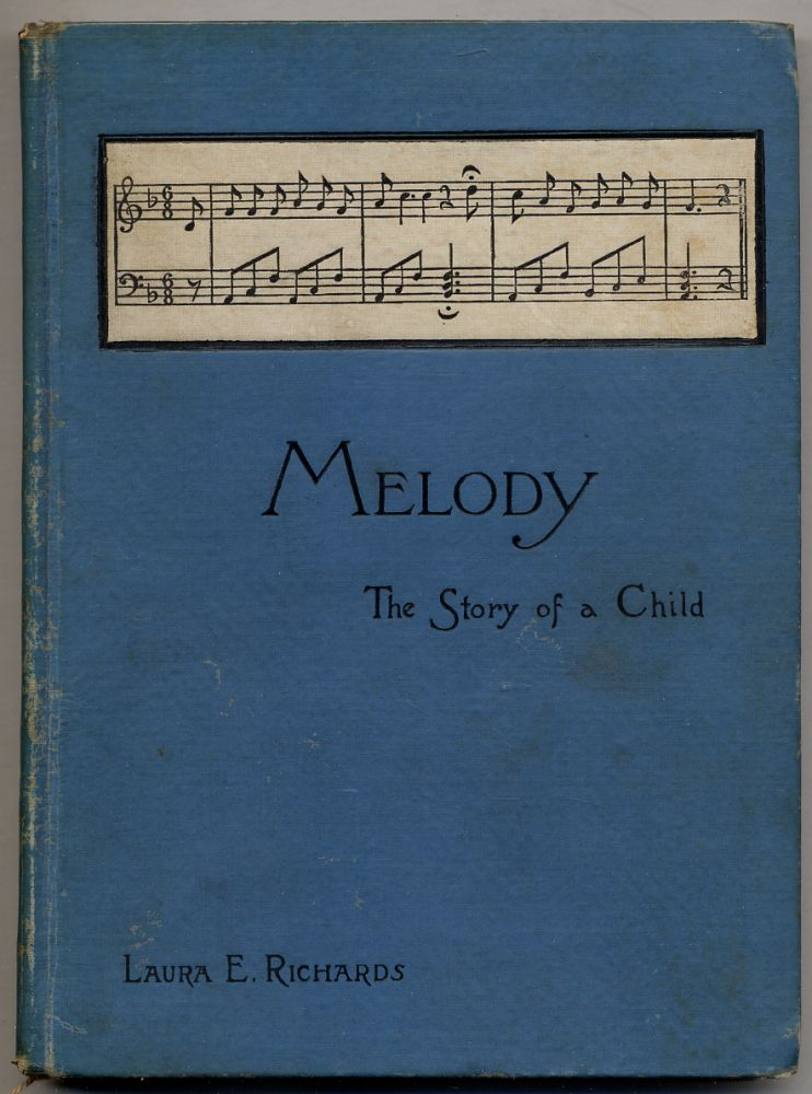 Melody: The Story of a Child. Laura E. RICHARDS.