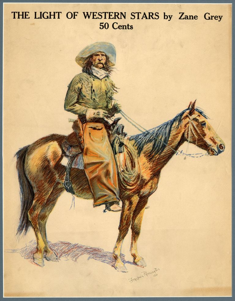 Frederic Remington-illustrated poster for The Light of Western Stars. Zane GREY, Frederic REMINGTON.