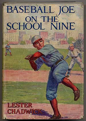 Baseball Joe On The School Nine or Pitching for the Blue Banner. Lester CHADWICK.