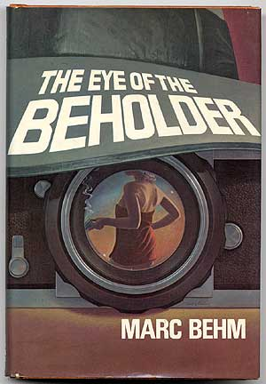 The Eye of the Beholder. Marc BEHM.