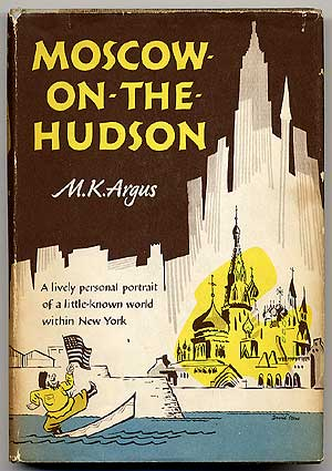 Moscow-on-the-Hudson. M. K. ARGUS.