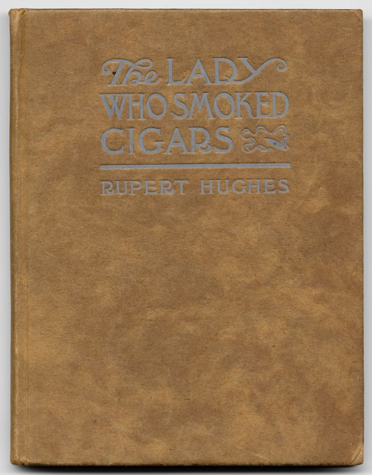 The Lady Who Smoked Cigars. Rupert HUGHES.