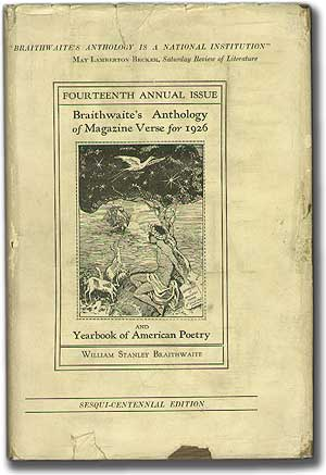 Anthology of Magazine Verse for 1926 and Yearbook of American Poetry (Sesqui-Centennial Edition). William Stanley BRAITHWAITE.