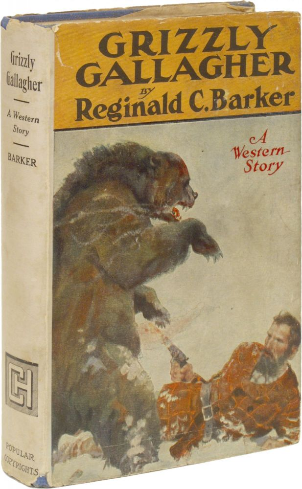 Grizzly Gallagher: A Western Story. Reginald C. BARKER.