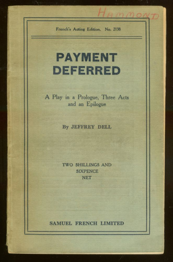 Payment Deferred: A Play in a Prologue, Three Acts and an Epilogue. C. S. FORESTER, Jeffrey DELL.