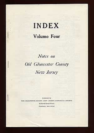 Notes on Old Gloucester County New Jersey, Index Volume Four. Raymond ARCHUT.