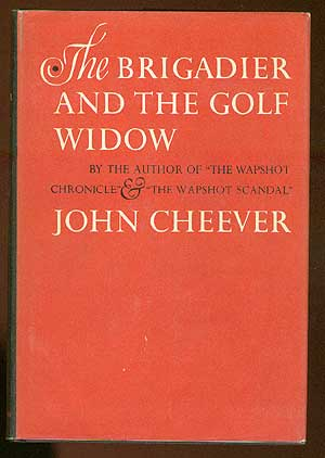 The Brigadier and the Golf Widow. John CHEEVER.