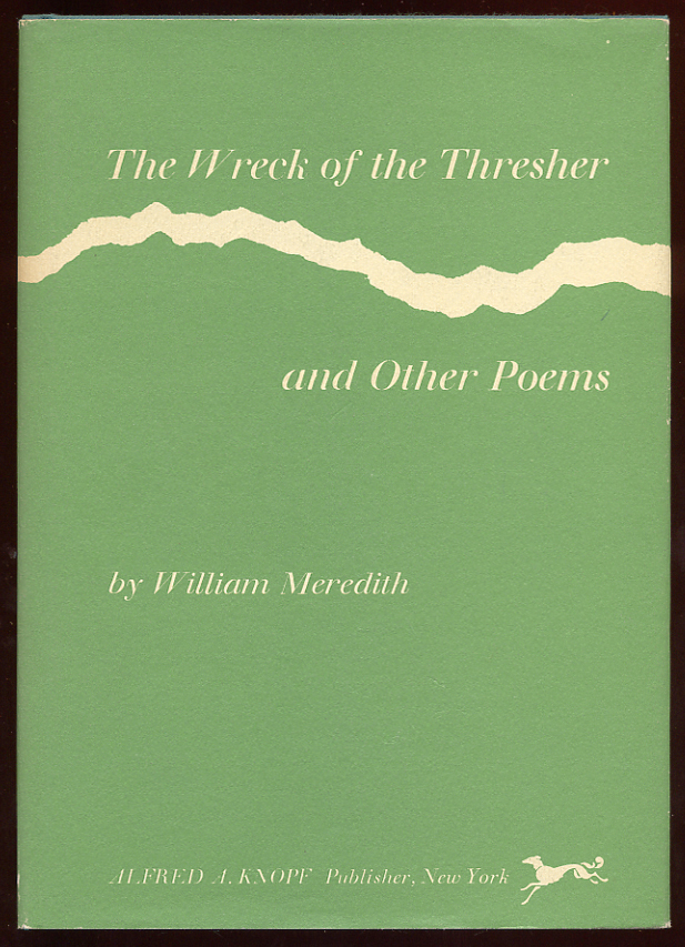 The Wreck of the Thresher and Other Poems. William MEREDITH.