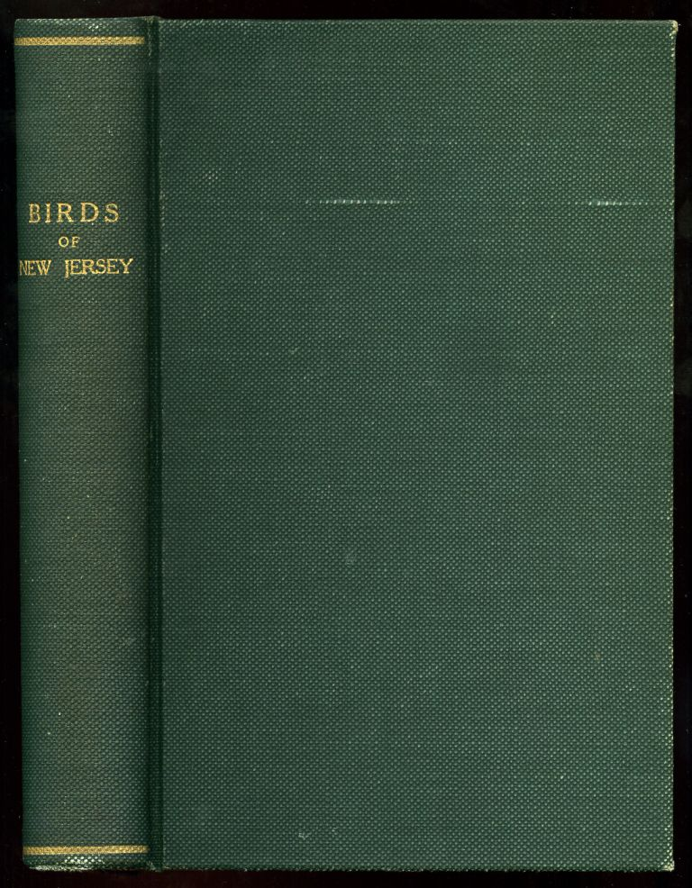 Annual Report of the New Jersey State Museum Including a Report of The Birds of New Jersey Their Nests and Eggs. Silas R. MORSE, curator.