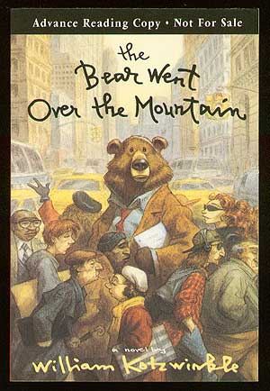 The Bear Went Over the Mountain. William KOTZWINKLE.
