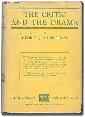 The Critic and the Drama. George Jean NATHAN.