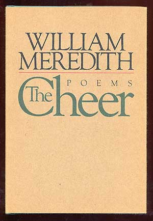 The Cheer. William MEREDITH.