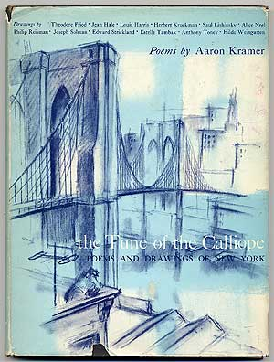 The Tune of the Calliope: Poems and Drawings of New York. Aaron KRAMER.
