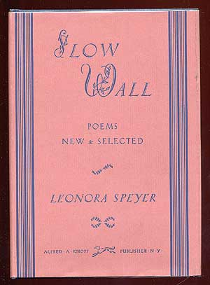 Slow Wall: Poems New & Selected. Leonora SPEYER.