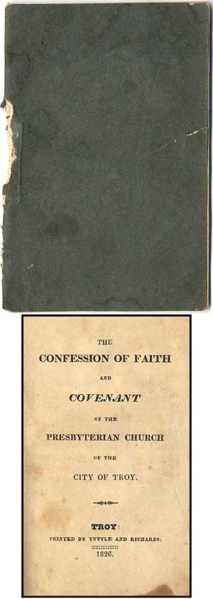 The Confession of Faith and Covenant of the Presbyterian Church of the City of Troy