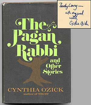The Pagan Rabbi and Other Stories. Cynthia OZICK.