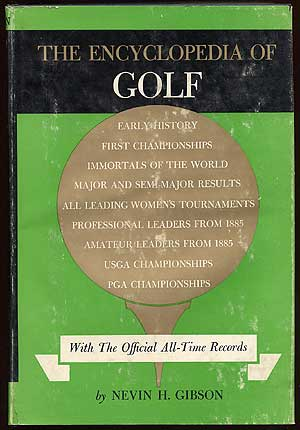 The Encyclopedia of Golf with the Official All-Time Records. Nevin H. GIBSON.