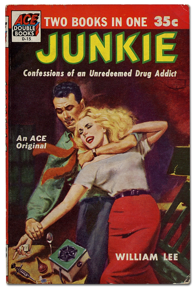 Junkie: Confessions of an Unredeemed Drug Addict. William S. as William Lee BURROUGHS.