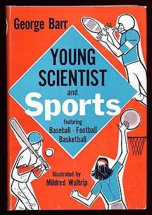 Young Scientist and Sports featuring Baseball, Football, Basketball. George BARR.