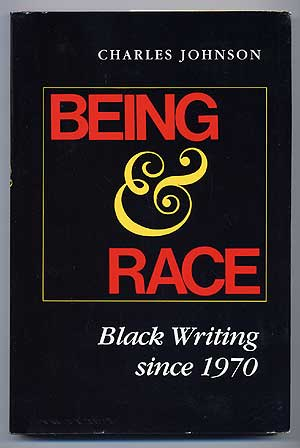 Being and Race: Black Writing Since 1970. Charles JOHNSON.