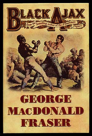 Black Ajax. George MacDonald FRASER.