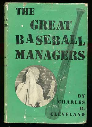 The Great Baseball Managers. Charles B. CLEVELAND.