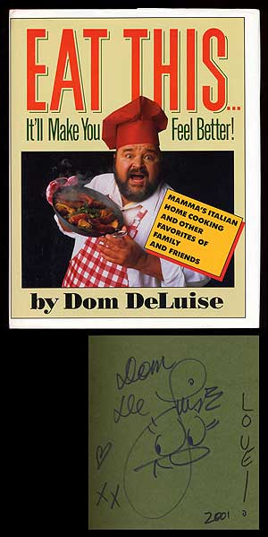 Eat This... It'll Make You Feel Better! Mamma's Italian Home Cooking and Other Favorites of Family and Friends. Dom DeLUISE.