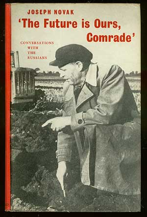 The Future Is Ours, Comrade: Conversations with the Russians. Jerzy as Joseph Novak KOSINSKI.