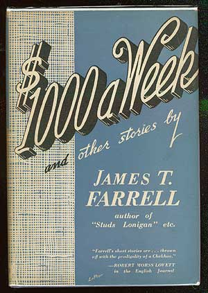 $1,000 a Week and Other Stories. James T. FARRELL.
