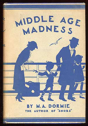Middle Age Madness. M. A. DORMIE.