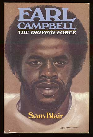 Earl Campbell: The Driving Force. Sam BLAIR.