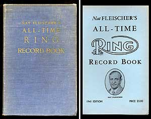 Nat Fleischer's All-Time Ring Record Book 1941 Edition