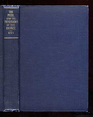 The Peril and Preservation of the Home: Being the William L. Bull Lectures for the Year 1903. Jacob RIIS.