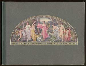 The Library of Congress Mural Paintings in the Colors of the Originals: With the Library Quotations, the Poems of the Poetry Series, and the Greek Hero Myths