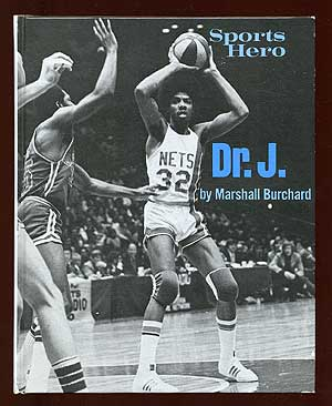 Sports Hero: Dr. J. The Story of Julius Erving. Marshall BURCHARD.