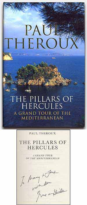 The Pillars of Hercules: A Grand Tour of the Mediterranean. Paul THEROUX.