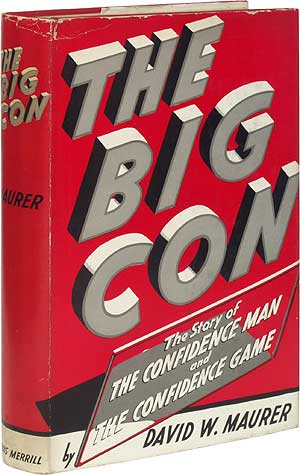 The Big Con: The Story of The Confidence Man and The Confidence Game. David W. MAURER.