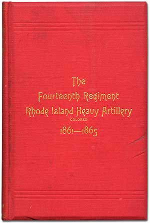 The Fourteenth Regiment Rhode Island Heavy Artillery (Colored) in the War to Preserve the Union, 1861-1865. William CHENERY.