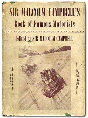 Sir Malcolm Campbell's Book of Famous Motorists. Sir Malcolm CAMPBELL, R S. Lyons.